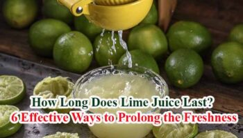 How Long Does Lime Juice Last ? 6 Effective Ways to Prolong the Freshness