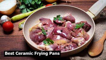 Best Ceramic Frying Pans 2021 – Top 8 Reviews and Buying Guide